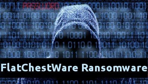 Delete FlatChestWare Ransomware