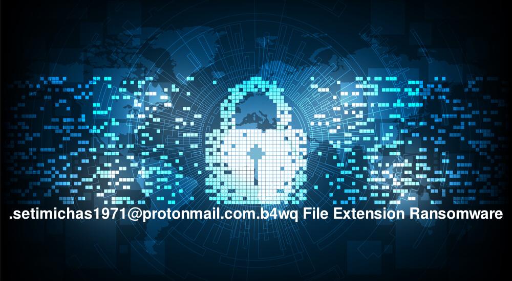 Delete .setimichas1971@protonmail.com.b4wq File Extension Ransomware