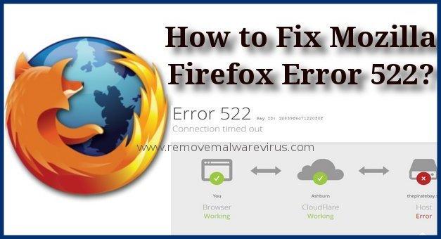 How to Fix Mozilla Firefox Error 522? - Remove Malware Virus