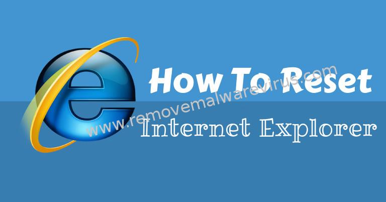 Internet How To Reset Internet Explorer?