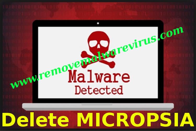 MICROPSIA : Proper Ways To Uninstall - Remove Malware Virus