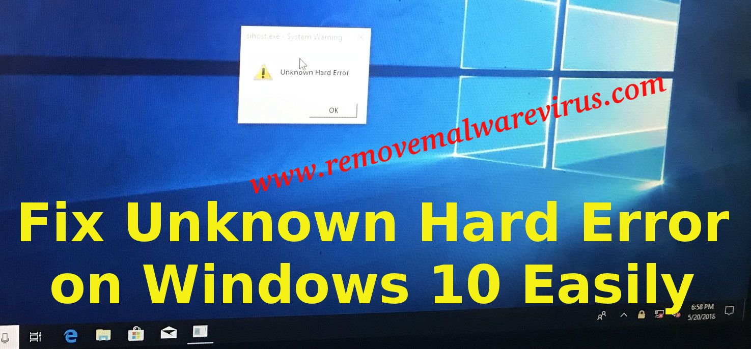 Fix Unknown Hard Error on Windows 10