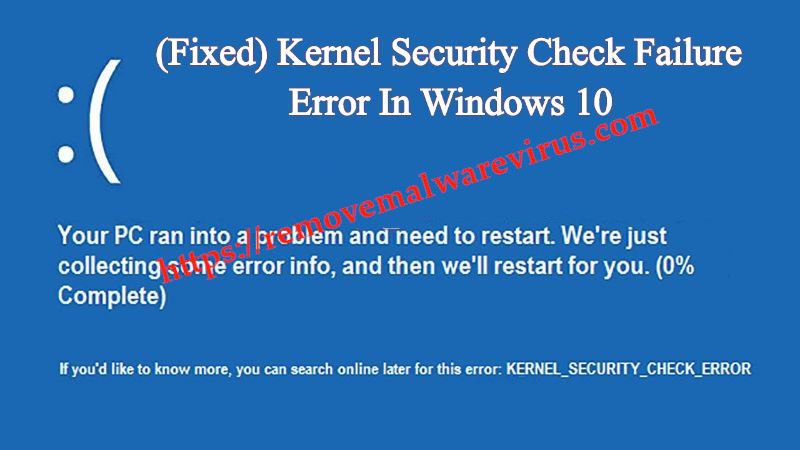 Kernel Security Check Failure error in Windows 10 Resolve Kernel Security Check Failure error in Windows 10